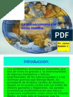 La PsicoeconomÍa y La Crisis Mundial. Jaime Botello Valle