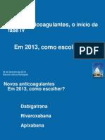 Novos Anticoagulantes 2013