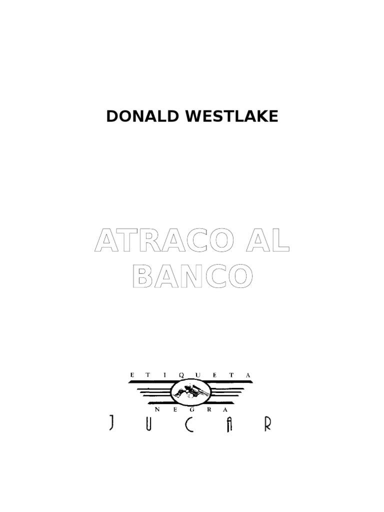 Donald Westlake - Atraco Al Banco