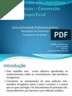 Revestimentos não-metálicos inorgânicos – Conversão Superficial.pptx