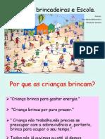 ainfanciaaescolaebrincadeiras-090308085927-phpapp02
