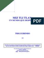 Miz Tli Tlan, Subrayado