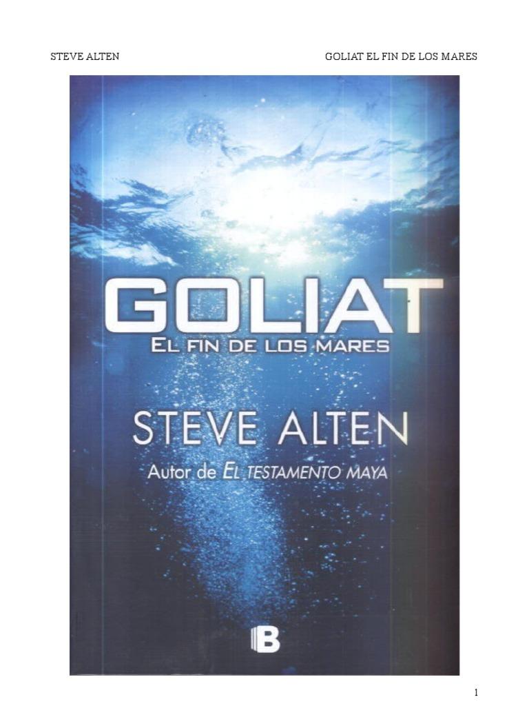 7e97a3d81e Steve Alten - Goliat El Fin de Los Mares