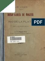 Los Viajes de Diego Garcia de Moguer Al Rio de La Plata Estudio Historico
