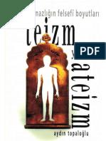 Aydin Topaloglu - Teizm Ya Da Ateizm Tanritanimazligin Felsefi Boyutlari