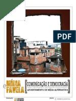 Midia Favela - Comunicacao e Democracia
