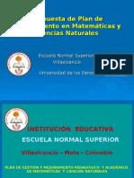 Presentación en Diapositivas Propuesta Plan PGMPA de Matemáticas y Ciencias Naturales ESCUELA NORMAL SUPERIOR 2009 - 2010