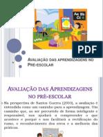 Avaliação das aprendizagens no Pré-escolar1.pptPRE