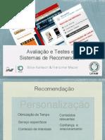 Avaliação e Testes em Sistemas de Recomendação (Evaluation and Testing of Recommender Systems)