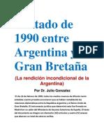 Tratado de 1990 entre Argentina y Gran Bretaña (La rendición incondicional de la Argentina)  Por Dr. Julio Gonzalez