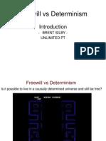 Freewill vs Determinism