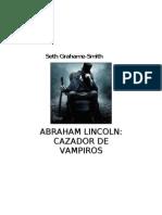 Grahame-Smith, Seth - Abraham Lincoln, Cazador de Vampiros