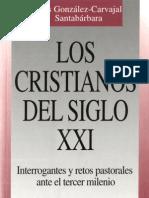 117647728 Los Cristianos Del Siglo XXI Luis Gonzalez Carvajal