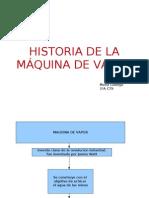 HISTORIA Maquina de Vapor