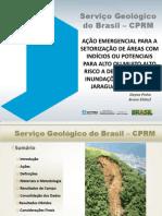AÇÃO EMERGENCIAL PARA A SETORIZAÇÃO DE ÁREAS COM INDÍCIOS OU POTENCIAIS PARA ALTO OU MUITO ALTO RISCO A DESLIZAMENTOS E INUNDAÇÕES EM TIMBÓ E JARAGUÁ DO SUL (SC) - Apresentação Congresso Brasileiro de Desastres Naturais