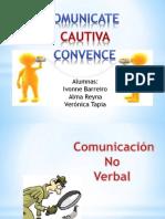 Comunicate, Cautiva y Convence