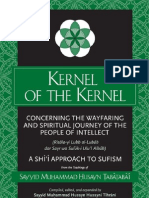 Kernel of the Kernel Concerning the Wayfaring and Spiritual Journey of the People of Intellect - A Shii Approach to Sufism