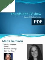 Friends, The TV Show