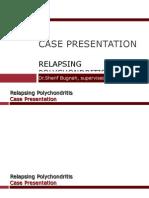 Relapsing Polychondritis Case Presentaion Feb 2009 Dr.Bugnah