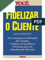 Coleção Você  S.A. - Fidelizar o Cliente - Roland & Frances Bee