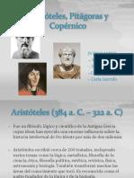 Aristoteles, Pitagoras y Copernico