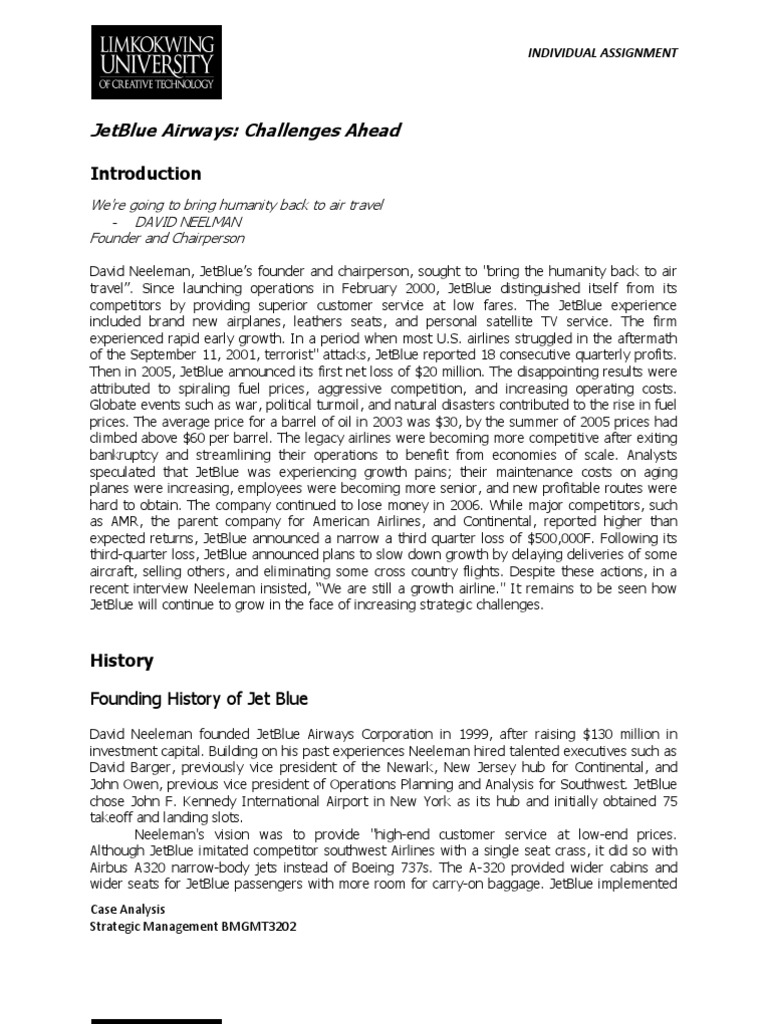 jetblue case analysis essay Jetblue airways case study jetblue airways: starting from scratch case study analysis this case illustrates how an entrepreneurial venture can use human resource management – and specifically a values-centered approach to management – as a source of competitive advantage - jetblue airways case study introduction.