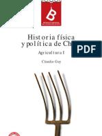 CLAUDIO GAY, 1800-1873  HISTORIA FÍSICA Y POLÍTICA DE CHILE; AGRICULTURA I. La Agricultura de Claudio Gay