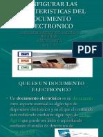 configurarlascaracteristicasdeldocumentoelectronico-110406180744-phpapp01