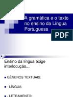 A Gramatica e o Texto No Ensino Da