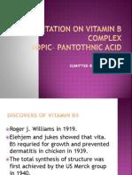 A Presentation on Pantothenic Acid or b5