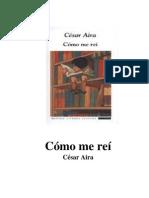 6962146 Como Me Rei Cesar Aira