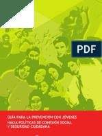60327976 Guia Para La Prevencion Con Jovenes Hacia Politicas de Cohesion Social y Seguridad Ciudadana