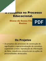A Pesquisa No Processo Educacional Power Point