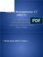 Role of Multi Detector (MDCT)
