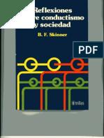 Skinner (1978) Reflexiones Sobre Conductismo y Sociedad