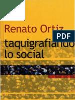 Ortiz, Renato - Taquigrafiando lo social