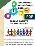 JORNADA PEDAGÓGICA 3º dia-2012  DEPOIS DA MENSAGEM BICHOS
