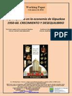 El franquismo en la economía de Gipuzkoa. 1950-60. CRECIMIENTO Y DESEQUILIBRIO (Es) The Franco regime in the economy of Gipuzkoa. 1950-60. GROWTH AND IMBALANCE (Es) Frankismoa Gipuzkoako ekonomian. 1950-60.HAZKUNDEA ETA DESOREKA (Es)