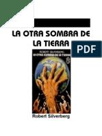 Silverberg, Robert - La Otra Sombra de La Tierra
