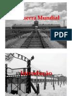 II Guerra Mundial - Campos de Concentrao