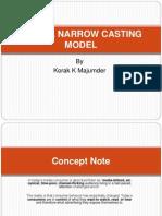 Narrow Casting Model
