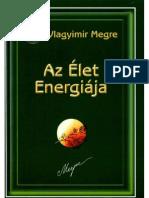 Vlagyimir Megre - Anasztazia 7 Az élet energiája