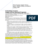 Controlling Cocaine Supply Versus Demand Programs C. PETER RYDELL & SUSAN S EVERINGHAM RAND 1994
