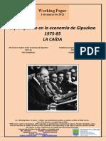 El franquismo en la economía de Gipuzkoa. 1975-85. LA CAIDA (Es) The Franco regime in the economy of Gipuzkoa. 1975-85. THE DOWNFALL (Es) Frankismoa Gipuzkoako ekonomian. 1975-85. GAINBEHERA (Es)