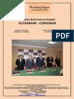 Políticas anti-crisis en Euskadi. KUTXABANK - CONFEBASK (Es) Basque anti-crisis policy. KUTXABANK - CONFEBASK (Es) Krisiaren aurkako politikak Euskadin. KUTXABANK - CONFEBASK (Es)