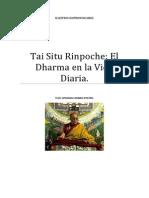 Tai Situ Rinpoche El Dharma en La Vida Diaria.