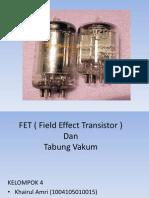FET ( Field Effect Transistor )