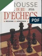 Larousse Du Jeu D'Echecs - Découvrir - Approfondir - Maîtriser