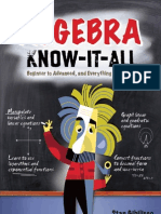 Algebra Know-It-ALL Beginner to Advanced, And Everything in Between