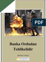 banka-ordudan-tehlikelidir